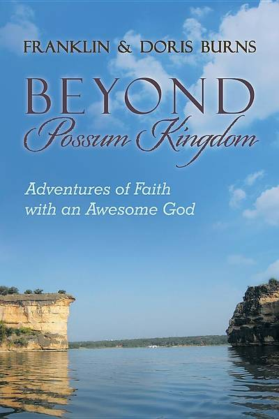 Beyond Possum Kingdom