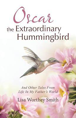 Oscar the Extraordinary Hummingbird