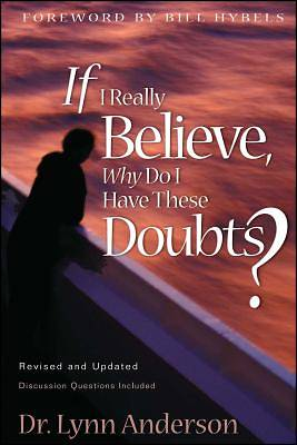 Picture of If I Really Believe, Why Do I Have These Doubts?