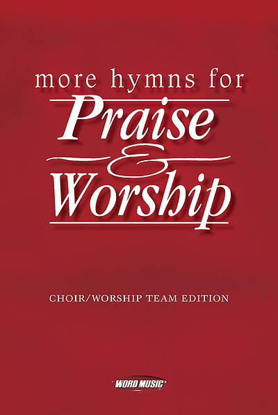 More Hymns for Praise & Worship-Choral Book/Worship Team