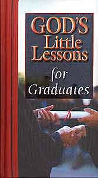 Gods Little Lessons on Life for Graduates