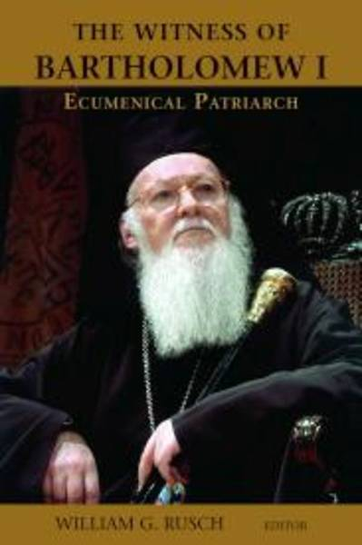 The Witness of Bartholomew I, Ecumenical Patriarch