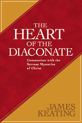 The Heart of the Diaconate