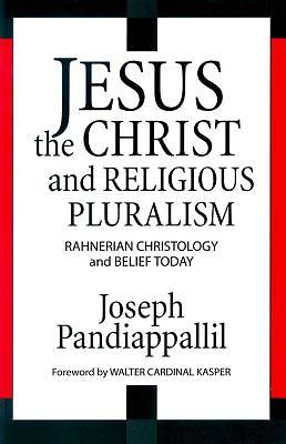 Jesus the Christ and Religious Pluralism