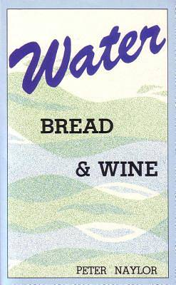 Water Bread and Wine