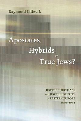 Picture of Apostates, Hybrids, or True Jews?