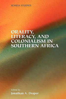 Orality, Literacy, and Colonialism in Southern Africa