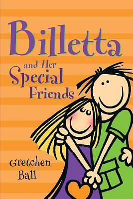 Billetta and Her Special Friends