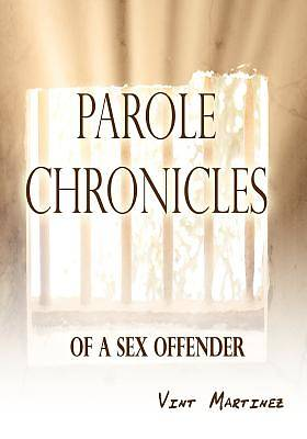 Parole Chronicles of a Sex Offender