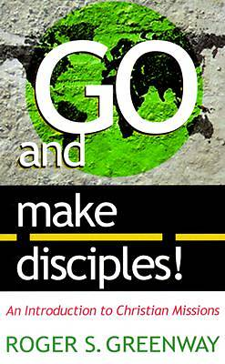 Go and Make Disciples!