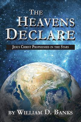 Picture of The Heavens Declare - Jesus Christ Prophesied in the Stars