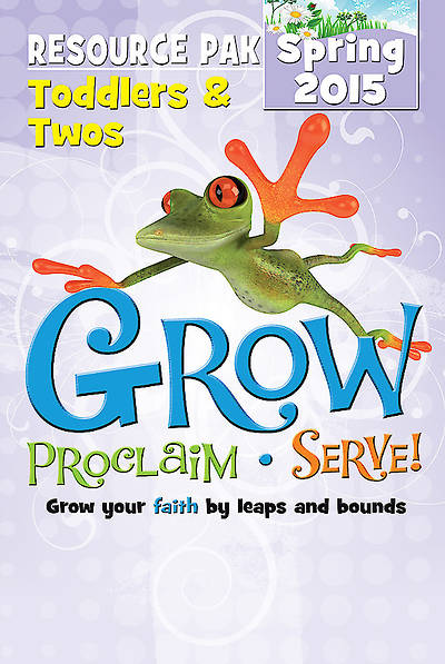 Picture of Grow, Proclaim, Serve! Toddlers & Twos Resource Pak Spring 2015