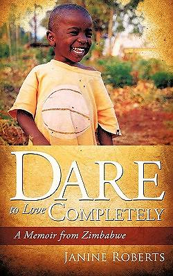 Dare to Love Completely