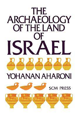 The Archaeology of the Land of Israel