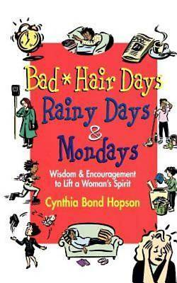 Bad Hair Days, Rainy Days, and Mondays