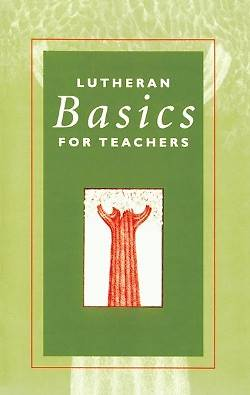 Lutheran Basics for Teachers