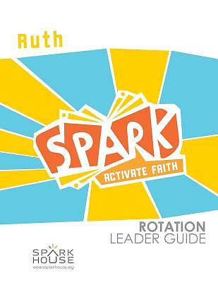 Spark Rotation Ruth Leader Guide