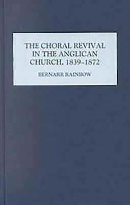 Picture of The Choral Revival in the Anglican Church, 1839-1872