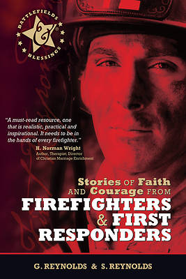 Stories of Faith & Courage from Firefighters & First Responders