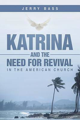 Picture of Katrina and the Need for Revival in the American Church