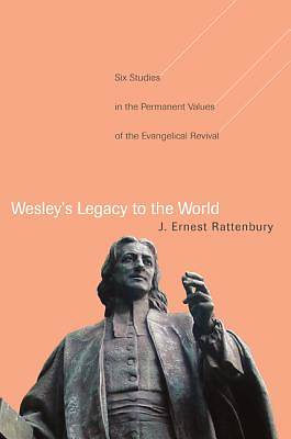 Wesleys Legacy to the World