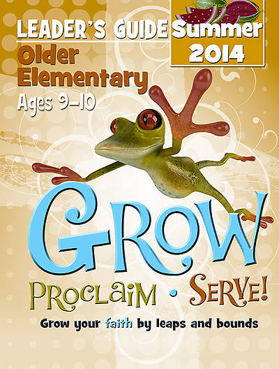 Picture of Grow, Proclaim, Serve! Older Elementary Leader's Guide 8/17/2014 - Download