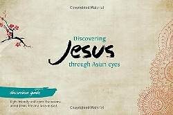 Discovering Jesus Through Asian Eyes - Discussion Guide