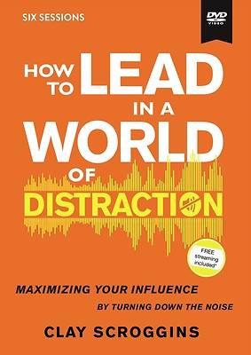 How to Lead in a World of Distraction Video Study DVD