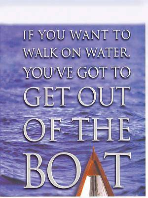 Picture of If You Want to Walk on Water, You've Got to Get Out of the Boat Large Print Edition