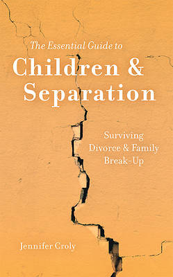 Picture of The Essential Guide to Children & Separation