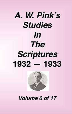 A. W. Pinks Studies in the Scriptures, Volume 06