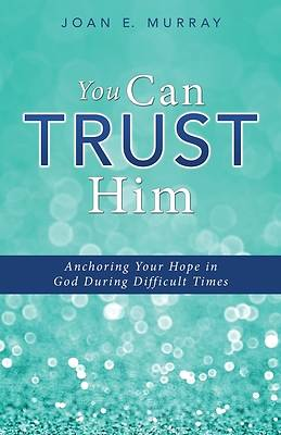 Picture of You Can TRUST Him