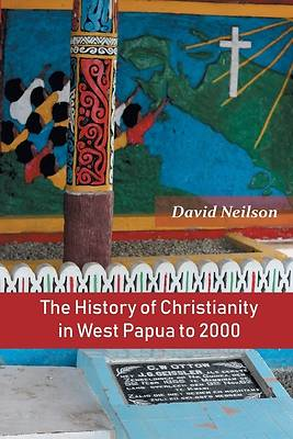 Picture of The History of Christianity in West Papua to 2000