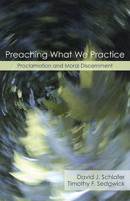 Picture of Preaching What We Practice