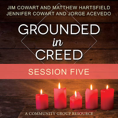 Grounded in Creed Streaming Video Session 5