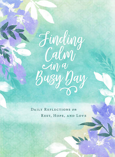 Finding Calm in a Busy Day - eBook [ePub]