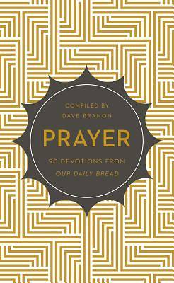 Prayer 90 Devotions from Our Daily Bread