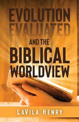 Picture of Evolution Evaluated and the Biblical Worldview