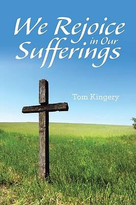 Picture of We Rejoice in Our Sufferings