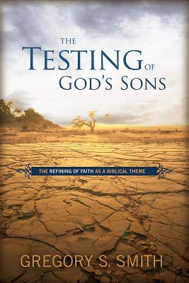 The Testing of Gods Sons