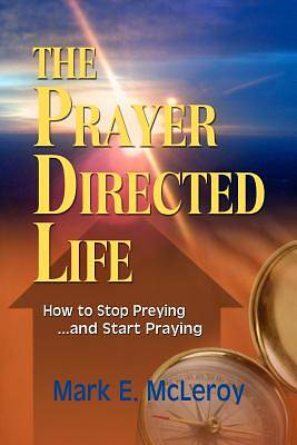 The Prayer Directed Life
