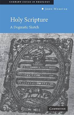 Holy Scripture: A Dogmatic Sketch ( Current Issues in Theology #1 )