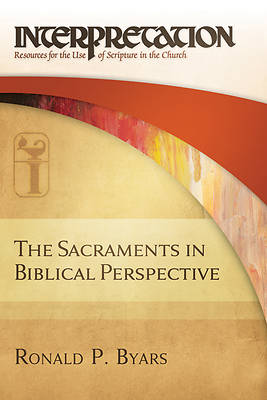 The Sacraments in Biblical Perspective