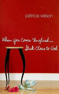 When You Come Unglued, Stick Close to God