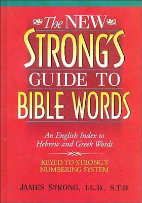 The New Strongs Guide to Bible Words