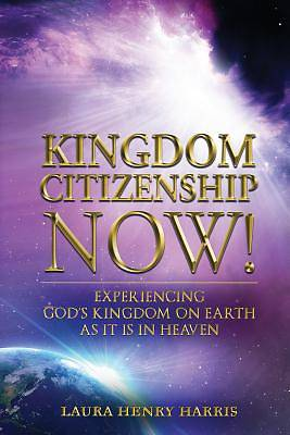 Picture of Kingdom Citizenship Now!