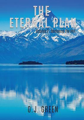 The Eternal Plan Volume 2 - Removing the Veil