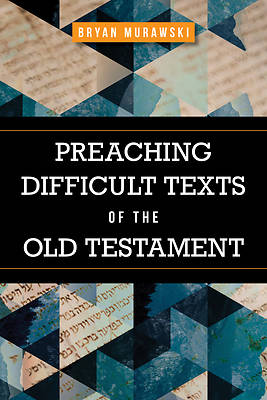 Picture of Preaching Difficult Texts of the Old Testament