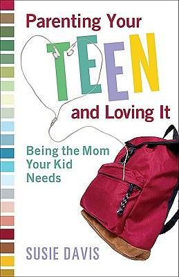 Parenting Your Teen and Loving It [ePub Ebook]