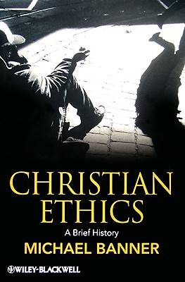 A Brief History of Christian Ethics